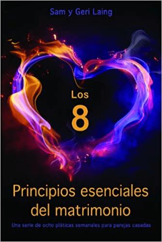 Los 8 Principios esenciales del matrimonio
